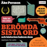 Berömda sista ord - Åke Persson