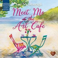Meet Me at the Art Café - Sue McDonagh