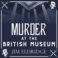 Murder at the British Museum - Jim Eldridge
