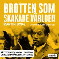 Brotten som skakade världen, del 1 - Martin Borg