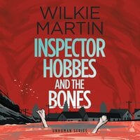 Inspector Hobbes and the Bones - Wilkie Martin