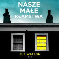 Nasze małe kłamstwa - Sue Watson