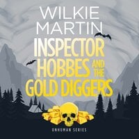 Inspector Hobbes and the Gold Diggers - Wilkie Martin