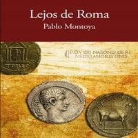 Lejos de Roma - Pablo Montoya