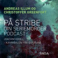 På stribe - din seriemorderpodcast (Joachim Kroll) - Christoffer Greenfort, Andreas Illum