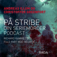 På stribe - din seriemorderpodcast (Richard Ramirez 2:2) - Christoffer Greenfort, Andreas Illum