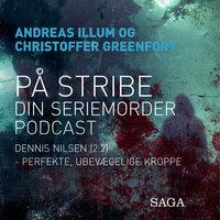 På stribe - din seriemorderpodcast (Dennis Nilsen 2:2) - Christoffer Greenfort,Andreas Illum