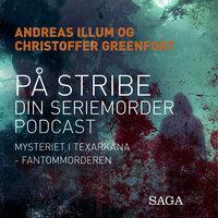 På stribe - din seriemorderpodcast (Fantommorderen) - Christoffer Greenfort, Andreas Illum