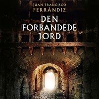 Den forbandede jord - Juan Francisco Ferrándiz