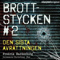 Brottstycken - Den sista avrättningen - Fredrik Hardenborg