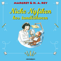 Nicke Nyfiken hos tandläkaren - Monica Perez,H.A. Rey,Margaret Rey