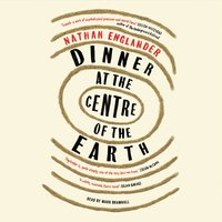 Dinner at the Centre of the Earth - Nathan Englander