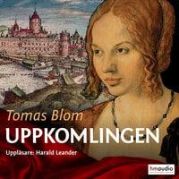 Uppkomlingen - Tomas Blom