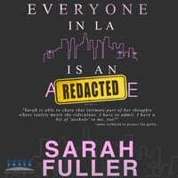 Everyone In LA Is An Asshole - Michael Anderle,Sarah Noffke,Sarah Fuller
