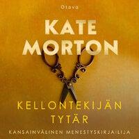 Kellontekijän tytär - Kate Morton
