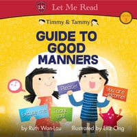 Timmy & Tammy: Guide To Good Manners - Ruth Wan-Lau