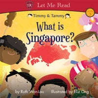 Timmy & Tammy: What is Singapore? - Ruth Wan-Lau