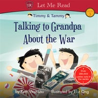 Timmy & Tammy: Talking to Grandpa About the War - Ruth Wan-Lau