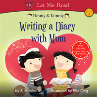 Timmy & Tammy: Writing a Diary with Mum - Ruth Wan-Lau