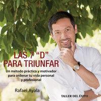 """Las siete """"D"""" para triunfar - Rafael Ayala"""