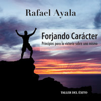 Forjando Caracter - Rafael Ayala