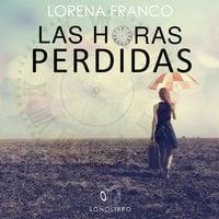 Las horas perdidas - Lorena Franco Piris