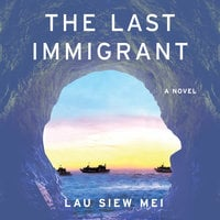 The Last Immigrant - Lau Siew Mei