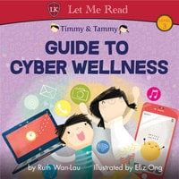 Timmy & Tammy: Guide To Cyber Wellness - Ruth Wan-Lau