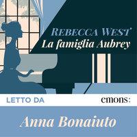 La famiglia Aubrey - Rebecca West