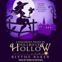 A Dastardly Death in Hillbilly Hollow - Blythe Baker