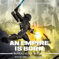 An Empire Is Born - Michael Chatfield,Dawn Chapman