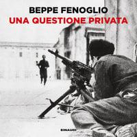Una questione privata - Beppe Fenoglio