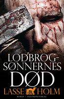 Lodbrogsønnernes død - Lasse Holm