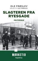 Slagteren fra Ryesgade - Ole Frøslev