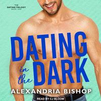 Dating in the Dark - Alexandria Bishop