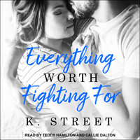 Everything Worth Fighting For - K. Street