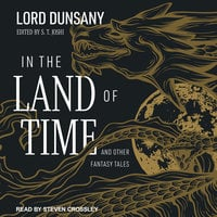 In the Land of Time - Lord Dunsany