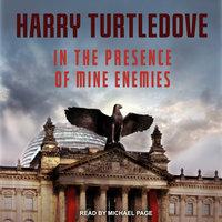 In the Presence of Mine Enemies - Harry Turtledove