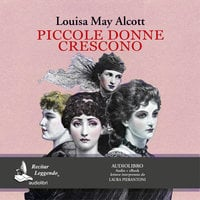 Piccole donne crescono - Louisa May Alcott