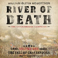 River of Death -The Chickamauga Campaign - William Glenn Robertson