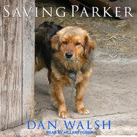 Saving Parker - Dan Walsh