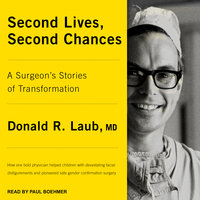 Second Lives, Second Chances - Donald R. Laub