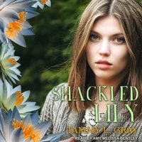 Shackled Lily - Tammy L. Grey