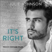 So Wrong It's Right - Julie Johnson