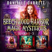 The Beechwood Harbor Magic Mysteries Boxed Set - Danielle Garrett