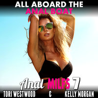 All Aboard the Anal Boat: Anal MILFs 7 (First Time Anal Virgin MILF Erotica) - Tori Westwood