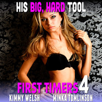 His Big, Hard Tool: First Timers 4 (Virgin Erotica) - Kimmy Welsh