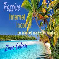 Passive Internet Income - Zane Colton