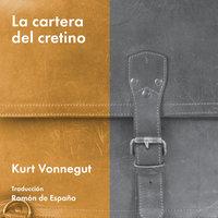 La cartera del cretino - Kurt Vonnegut