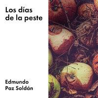 Los días de la peste - Edmundo Paz Soldán